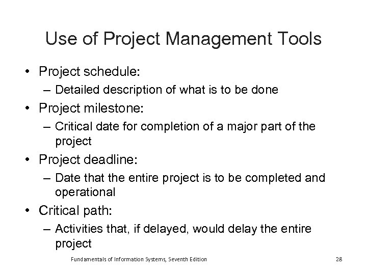 Use of Project Management Tools • Project schedule: – Detailed description of what is