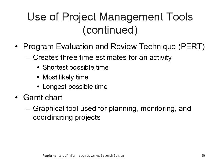 Use of Project Management Tools (continued) • Program Evaluation and Review Technique (PERT) –