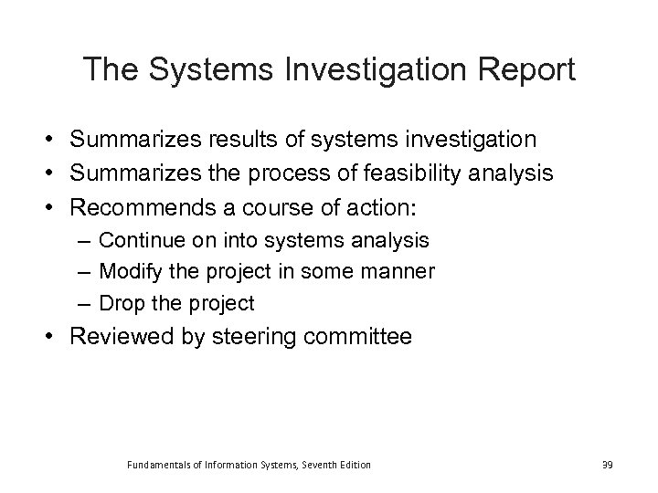 The Systems Investigation Report • Summarizes results of systems investigation • Summarizes the process