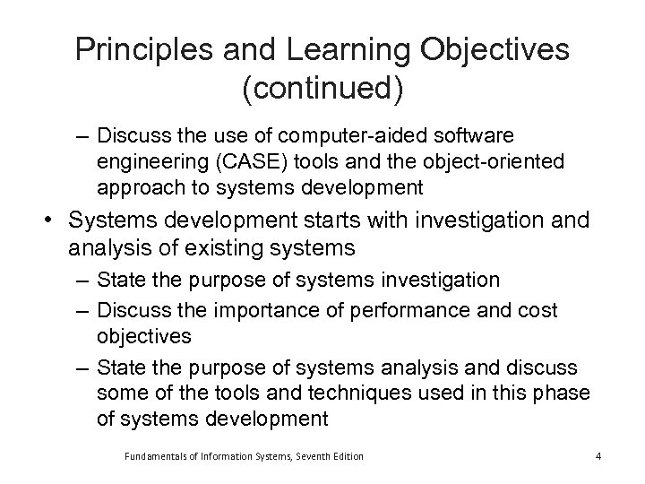 Principles and Learning Objectives (continued) – Discuss the use of computer-aided software engineering (CASE)