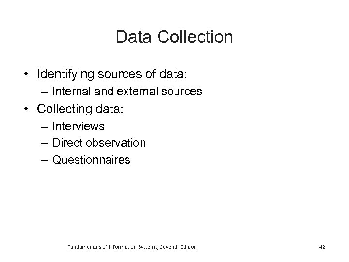 Data Collection • Identifying sources of data: – Internal and external sources • Collecting