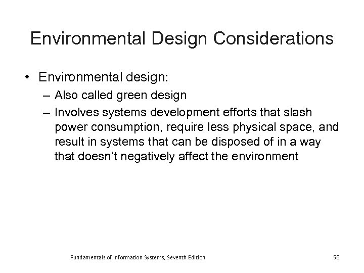 Environmental Design Considerations • Environmental design: – Also called green design – Involves systems
