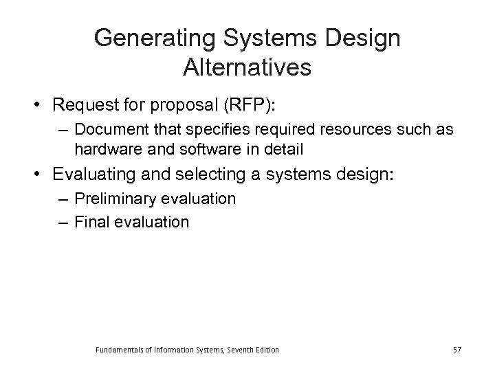 Generating Systems Design Alternatives • Request for proposal (RFP): – Document that specifies required