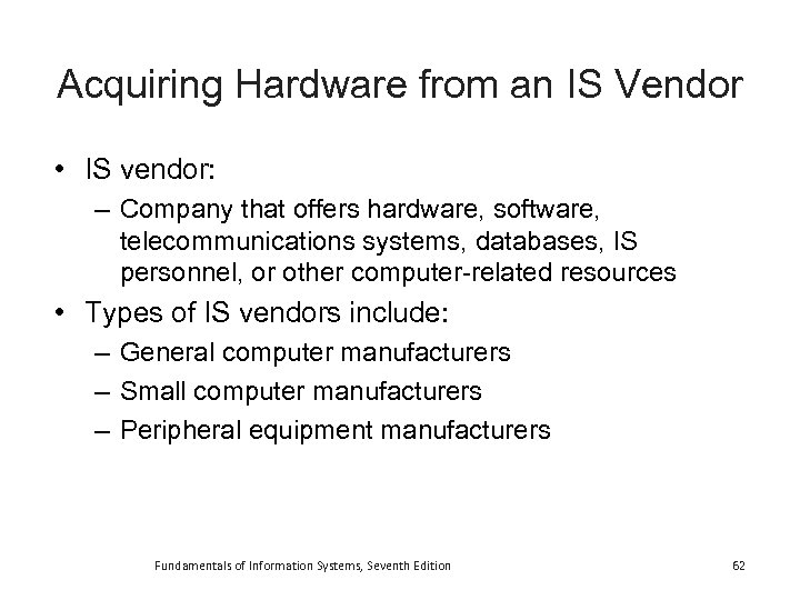 Acquiring Hardware from an IS Vendor • IS vendor: – Company that offers hardware,