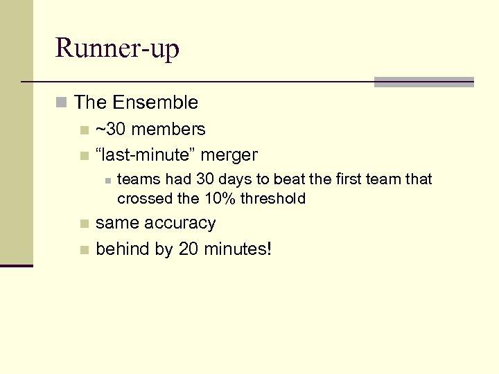 """Runner-up n The Ensemble n ~30 members n """"last-minute"""" merger n teams had 30"""