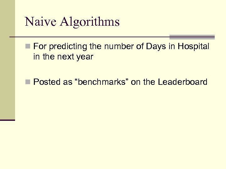 Naive Algorithms n For predicting the number of Days in Hospital in the next