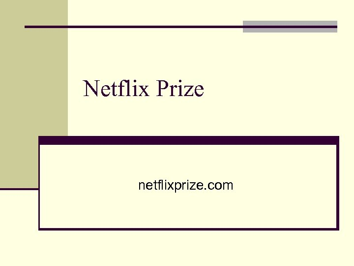 Netflix Prize netflixprize. com