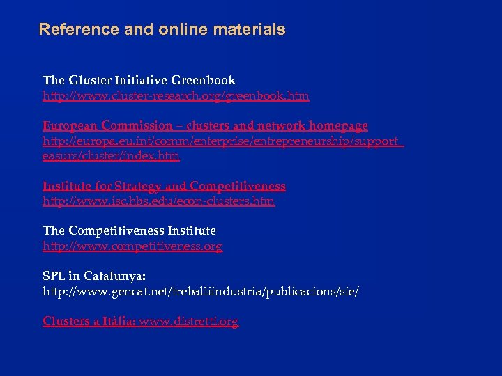 Reference and online materials The Gluster Initiative Greenbook http: //www. cluster-research. org/greenbook. htm European