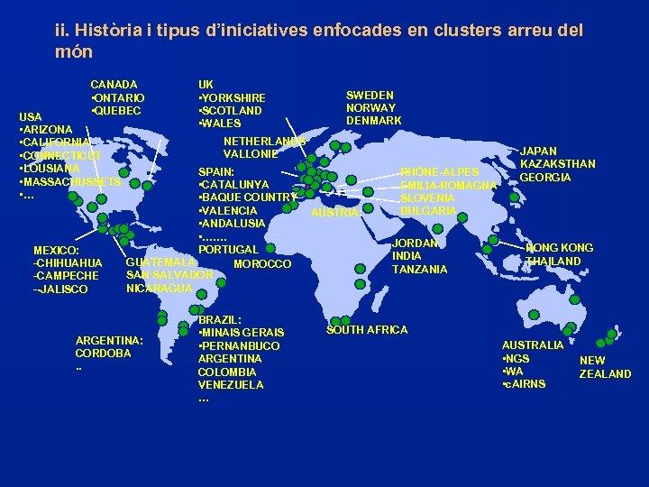 ii. Història i tipus d'iniciatives enfocades en clusters arreu del món CANADA • ONTARIO