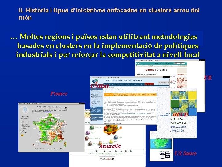 ii. Història i tipus d'iniciatives enfocades en clusters arreu del món … Moltes regions