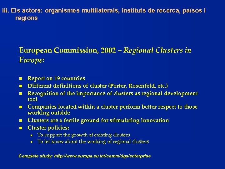 iii. Els actors: organismes multilaterals, instituts de recerca, països i regions European Commission, 2002