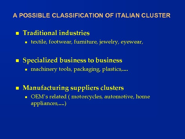 A POSSIBLE CLASSIFICATION OF ITALIAN CLUSTER n Traditional industries n n Specialized business to