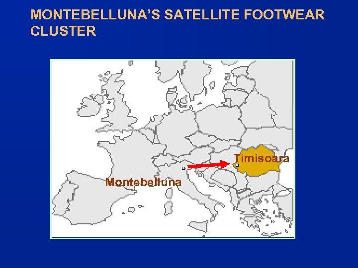 MONTEBELLUNA'S SATELLITE FOOTWEAR CLUSTER Timisoara Montebelluna