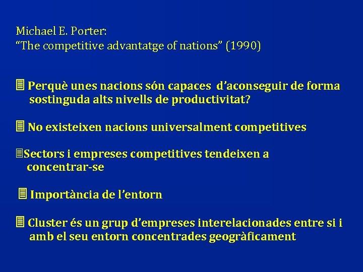 """Michael E. Porter: """"The competitive advantatge of nations"""" (1990) Perquè unes nacions són capaces"""
