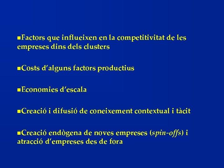 n. Factors que influeixen en la competitivitat de les empreses dins dels clusters n.