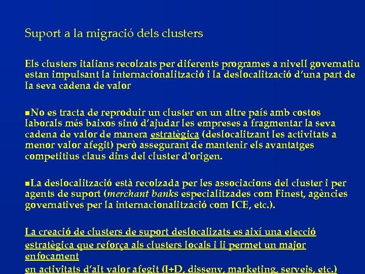 Suport a la migració dels clusters Els clusters italians recolzats per diferents programes a
