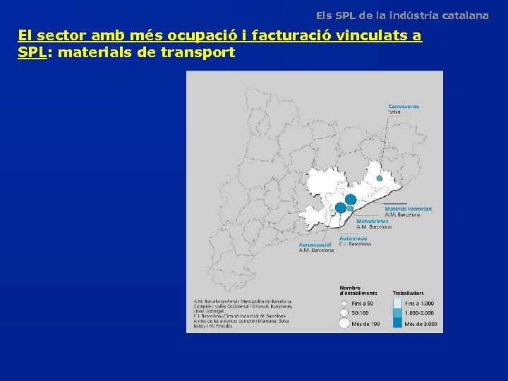 Els SPL de la indústria catalana El sector amb més ocupació i facturació vinculats