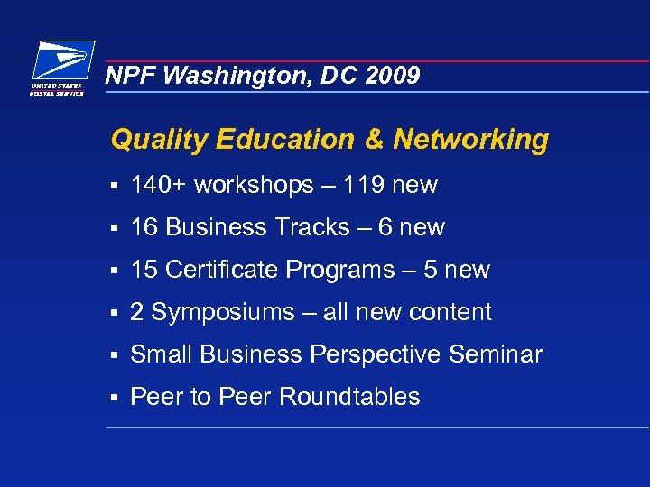 NPF Washington, DC 2009 Quality Education & Networking § 140+ workshops – 119 new
