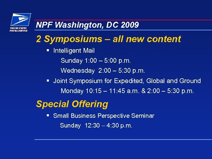 NPF Washington, DC 2009 2 Symposiums – all new content § Intelligent Mail Sunday