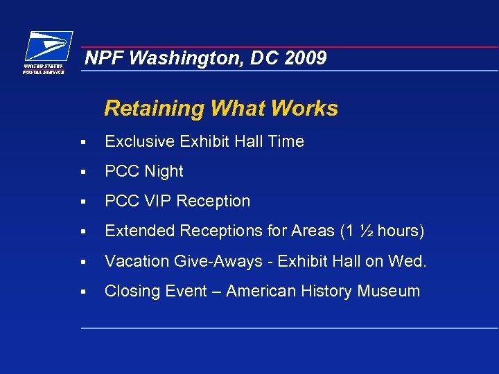 NPF Washington, DC 2009 Retaining What Works § Exclusive Exhibit Hall Time § PCC