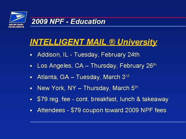 2009 NPF - Education INTELLIGENT MAIL ® University § Addison, IL - Tuesday, February