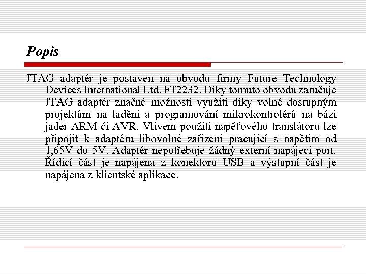 Popis JTAG adaptér je postaven na obvodu firmy Future Technology Devices International Ltd. FT