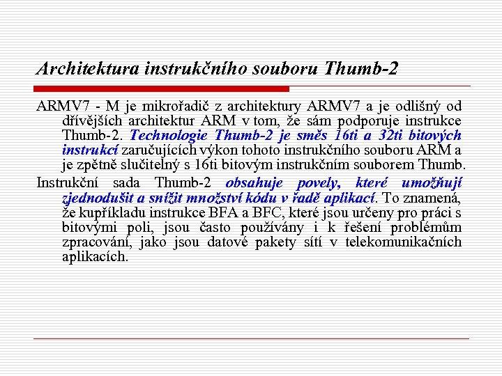 Architektura instrukčního souboru Thumb-2 ARMV 7 - M je mikrořadič z architektury ARMV 7