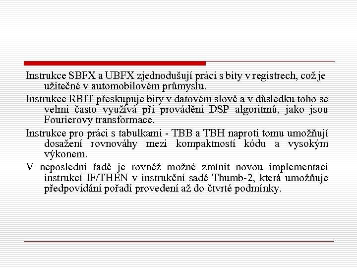 Instrukce SBFX a UBFX zjednodušují práci s bity v registrech, což je užitečné v
