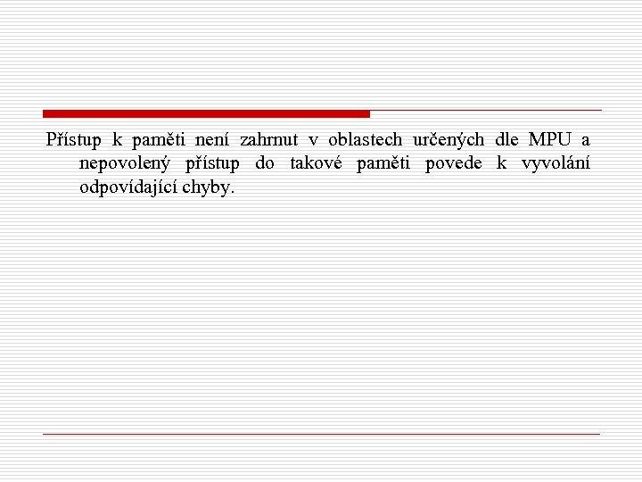 Přístup k paměti není zahrnut v oblastech určených dle MPU a nepovolený přístup do