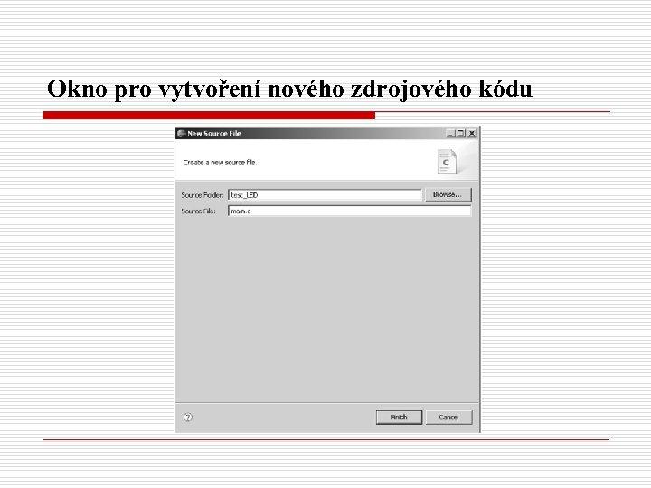 Okno pro vytvoření nového zdrojového kódu