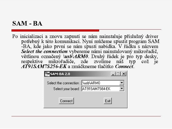 SAM - BA Po inicializaci a znovu zapnutí se nám nainstaluje příslušný driver potřebný