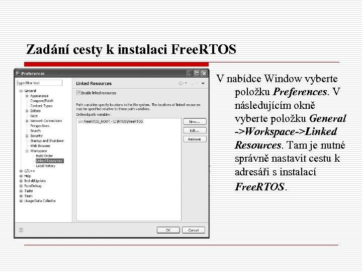 Zadání cesty k instalaci Free. RTOS V nabídce Window vyberte položku Preferences. V následujícím