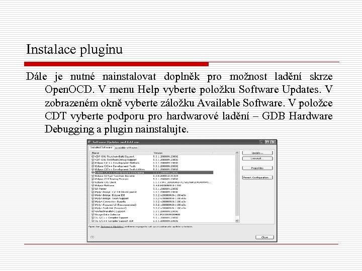 Instalace pluginu Dále je nutné nainstalovat doplněk pro možnost ladění skrze Open. OCD. V