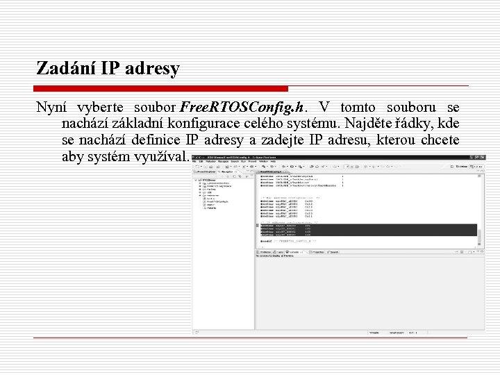 Zadání IP adresy Nyní vyberte soubor Free. RTOSConfig. h. V tomto souboru se nachází