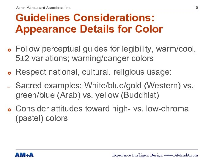 Aaron Marcus and Associates, Inc. 10 Guidelines Considerations: Appearance Details for Color £ £