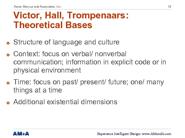 Aaron Marcus and Associates, Inc. 16 Victor, Hall, Trompenaars: Theoretical Bases £ £ Structure