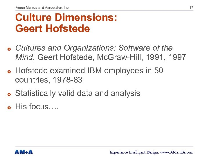 Aaron Marcus and Associates, Inc. 17 Culture Dimensions: Geert Hofstede £ £ Cultures and