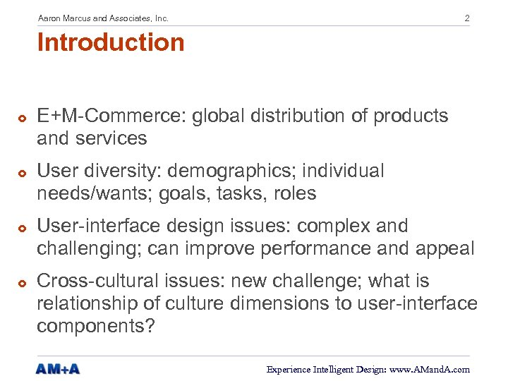 Aaron Marcus and Associates, Inc. 2 Introduction £ £ E+M-Commerce: global distribution of products