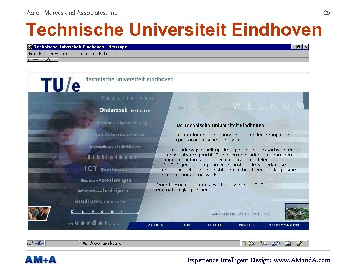 Aaron Marcus and Associates, Inc. 25 Technische Universiteit Eindhoven Experience Intelligent Design: www. AMand.