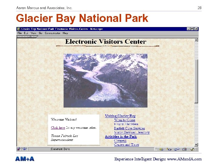 Aaron Marcus and Associates, Inc. 26 Glacier Bay National Park Experience Intelligent Design: www.