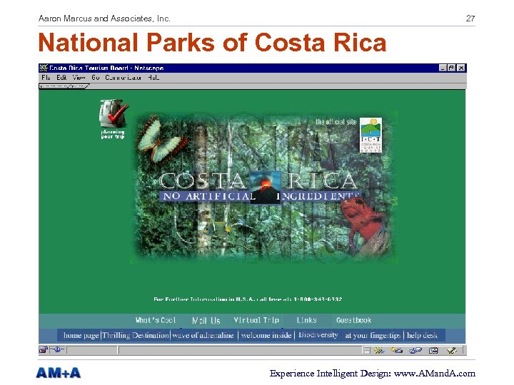 Aaron Marcus and Associates, Inc. 27 National Parks of Costa Rica Experience Intelligent Design: