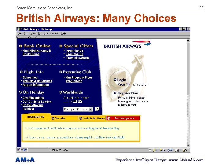 Aaron Marcus and Associates, Inc. 38 British Airways: Many Choices Experience Intelligent Design: www.