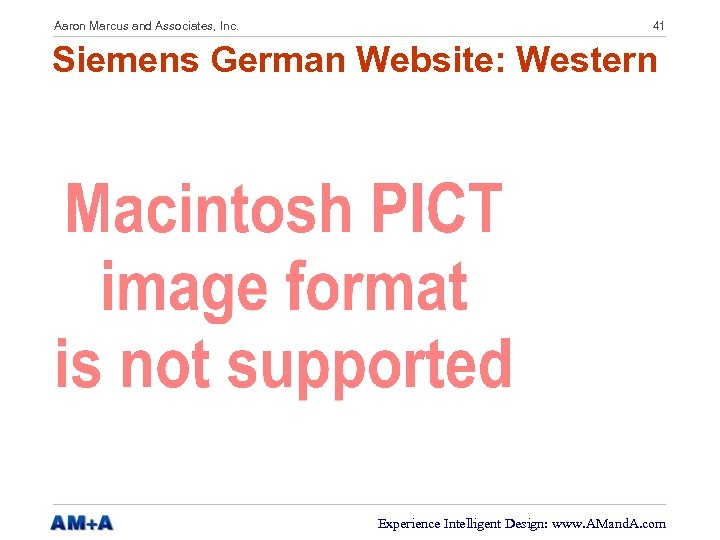 Aaron Marcus and Associates, Inc. 41 Siemens German Website: Western Experience Intelligent Design: www.