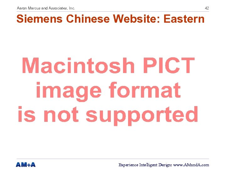 Aaron Marcus and Associates, Inc. 42 Siemens Chinese Website: Eastern Experience Intelligent Design: www.