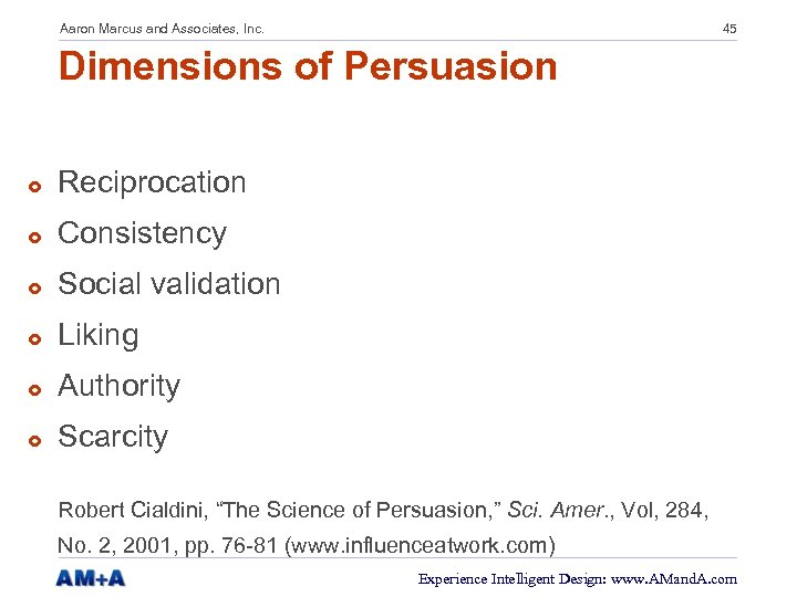 Aaron Marcus and Associates, Inc. 45 Dimensions of Persuasion £ Reciprocation £ Consistency £