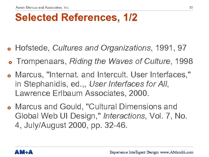 Aaron Marcus and Associates, Inc. 51 Selected References, 1/2 £ Hofstede, Cultures and Organizations,