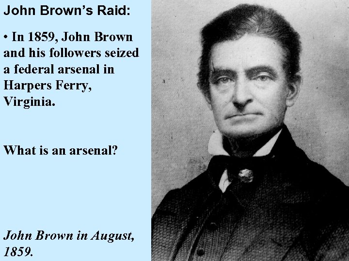 the role of john brown in the civil war In 1859, john brown's war raged over harpers ferry — and again — in 1959 few individuals in american history have generated as much neither they, nor the southern state commissions, were interested in fostering public awareness of the role that blacks had played in the civil war.