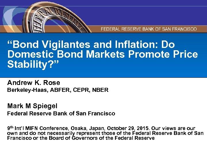 """Bond Vigilantes and Inflation: Do Domestic Bond Markets Promote Price Stability? "" Andrew K."
