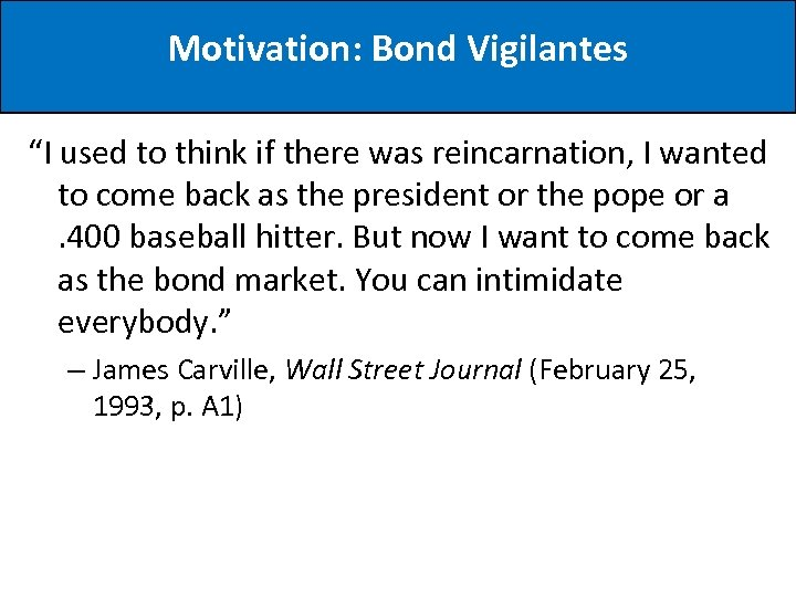 """Motivation: Bond Vigilantes """"I used to think if there was reincarnation, I wanted to"""