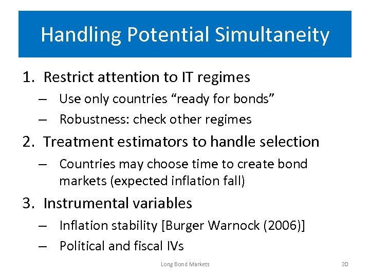 """Handling Potential Simultaneity 1. Restrict attention to IT regimes – Use only countries """"ready"""